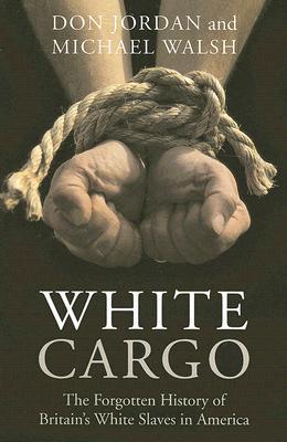 White Cargo By Jordan, Don/ Walsh, Michael